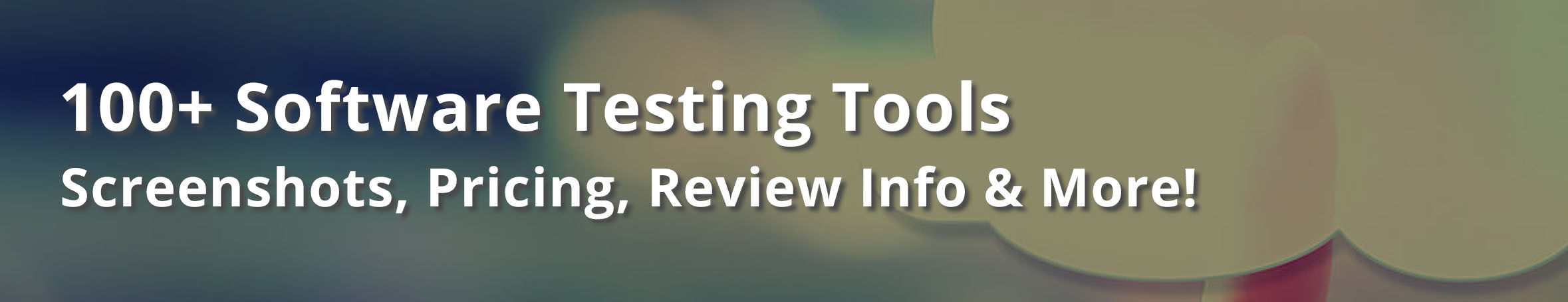 100+ Software Testing Tools Review